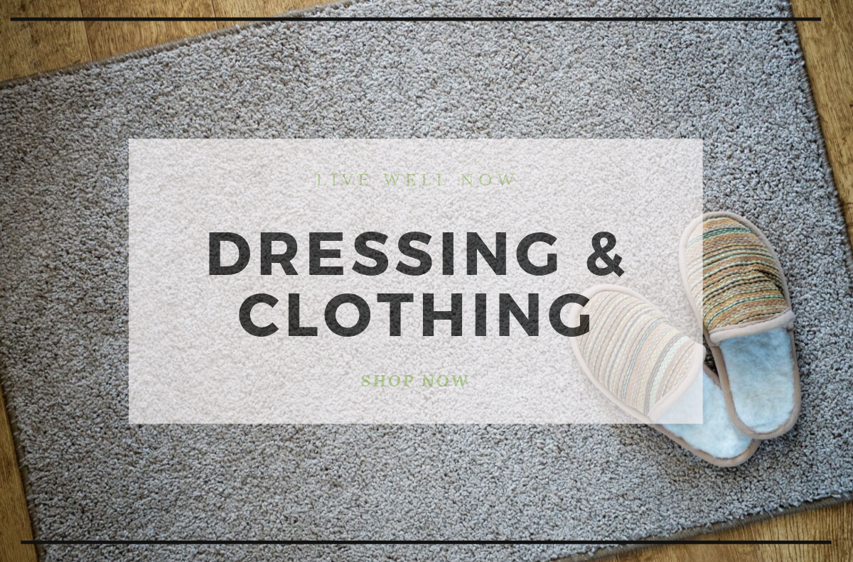 Dressing and Clothing